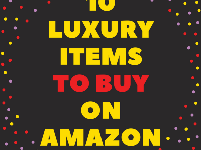 10 LUXURY ITEMS ON AMAZON FOR LESS THAN 100